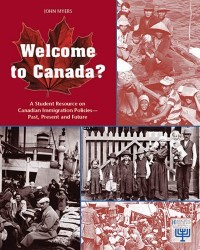 Welcome to Canada? A Student Resource on Canadian Immigration Policies Book Cover